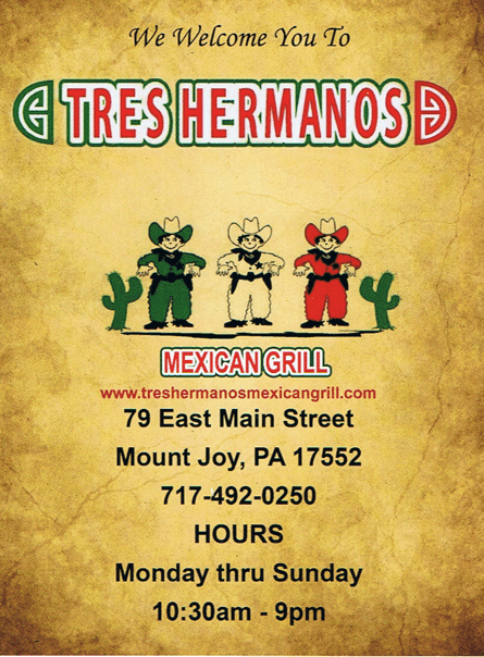 Tres Hermanos Authentic Mexican Mount Joy PA Authentic Mexican Grill Cuisine in a relaxed environment locally owned locally operated Lancaster County Pennsylvania Reallancastercounty burritos chimichangas quesadillas tostadas enchiladas savory delicious menu desserts