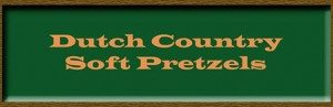 Dutch Country Soft Pretzels Lancaster County PA Locally Owned Family Operated Reallancastercounty New Holland PA